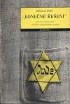 Konečné řešení - Genocida českých Židů v německé protektorátní politice