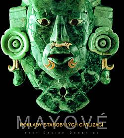 Mayové - Poklady starobylých civilizací