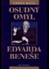 Osudný omyl Edvarda Beneše 1939 - 1948