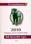 Rok Kovového tygra - Horoskopy starých čínských Mistrů 2010