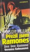Poison Heart. Přežil jsem Ramones