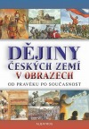 Dějiny českých zemí v obrazech od pravěku po současnost