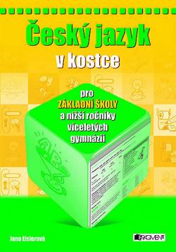 Český jazyk v kostce pro ZŠ a nižší ročníky víceletých gymnázií