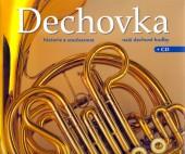 Dechovka - historie a současnost naší dechové hudby