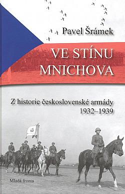 Ve stínu Mnichova: Z historie československé armády 1932 - 1939 obálka knihy