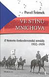 Ve stínu Mnichova: Z historie československé armády 1932 - 1939