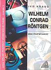 Wilhelm Conrad Röntgen - Dědic šťastné náhody