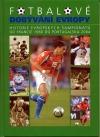 Fotbalové dobývání Evropy - Historie evropských šampionátů od Francie 1960 do Portugalska 2004