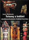 Totemy a indiáni severozápadního pobřeží Pacifiku