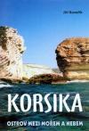 Korsika. Ostrov mezi mořem a nebem