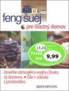 Feng šuej pre šťastný domov - Zmeňte atmosféru svojho života aj domova.