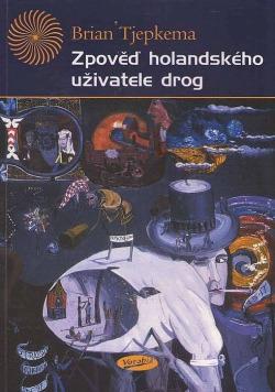 Zpověď holandského uživatele drog obálka knihy
