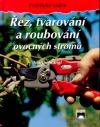 Řez, tvarování a roubování ovocných stromů
