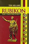 Rubikon: Triumf a tragédie římské republiky