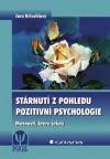 Stárnutí z pohledu pozitivní psychologie - Možnosti, které čekají