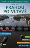Prahou po Vltavě - Putování po březích, ostrovech a mostech
