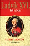 Ludvík XVI. – Král mučedník