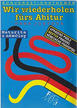 Wir wiederholen fürs Abitur - Maturita z němčiny