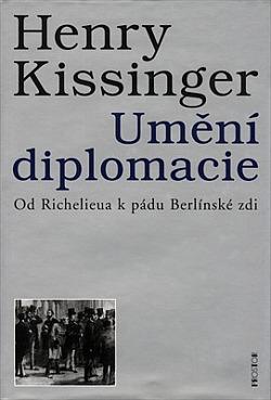 Umění diplomacie - Od Richelieua k pádu Berlínské zdi obálka knihy