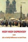 Hody hody doprovody aneb Jak se slavily Velikonoce ve staré Praze