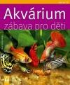 Akvárium - zábava pro děti