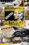 Anthropoid kontra Heydrich: Znáte celou pravdu?