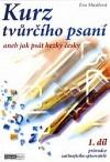 Kurz tvůrčího psaní 1 aneb Jak psát hezky česky