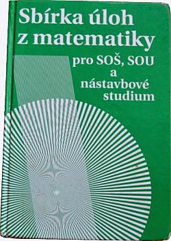 Sbírka úloh z matematiky pro SOŠ, SOU a nástavbové studium obálka knihy