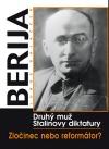 Berija: druhý muž Stalinovy diktatury