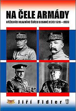 Na čele armády - Náčelníci hlavního štábu branné moci 1919-1939 obálka knihy