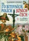 Po bitevních polích Jižních Čech
