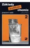 Základy praktické chemie 2 - Pracovní sešit pro 9. ročník základních škol obálka knihy