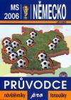 MS 2006 - Německo  - průvodce pro návštěvníky a pro fanoušky
