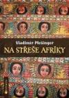 Na střeše Afriky obálka knihy