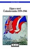 Zápas o nové Československo 1939 - 1946
