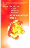 Nejkrásnější růže: Ledová růže / Růže a meč / Růže z Glenrossu / Nejkrásnější růže