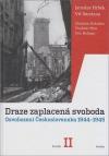 Draze zaplacená svoboda. Osvobození Československa 1944-1945. Svazek II