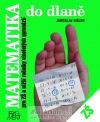 Matematika do dlaně pro ZŠ a nižší ročníky víceletých gymnázií