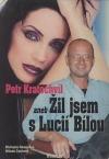Petr Kratochvíl aneb Žil jsem s Lucií Bílou