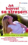 Jak bojovat se stresem
