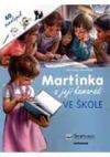 Martinka a její kamarádi ve škole
