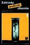 Základy praktické chemie 1 - Pracovní sešit pro 8. ročník základních škol