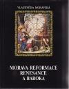 Dějiny Moravy. Díl 2. Morava reformace, renesance a baroka