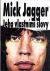 Mick Jagger – jeho vlastními slovy