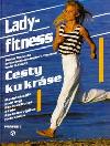 Lady - fitness - cesty ke kráse