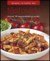 Těstoviny - Více než 100 nepostradatelných receptů