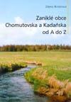 Zaniklé obce Chomutovska a Kadaňska od A do Z