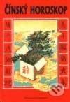 Čínský horoskop. Kratochvílné povídání o čínském horoskopu