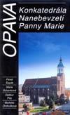 Opava – Konkatedrála Nanebevzetí Panny Marie