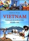 Vietnam - země pod obratníkem Raka, příroda a lidé